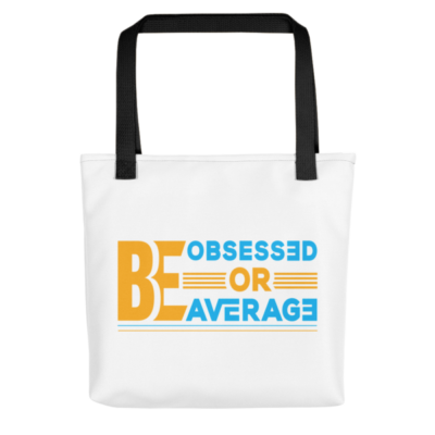 """Be Obsessed or Be Average"" Tote Bag (Black Handle)"