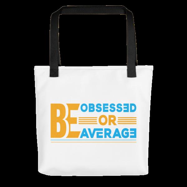 """Be Obsessed or Be Average"" Tote Bag (Black Handle)"