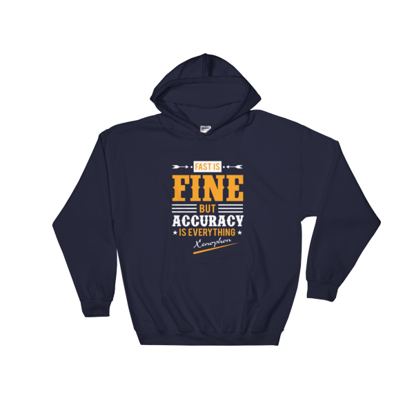 """Fast is Fine But Accuracy is Everything"" Hoodie (Navy)"