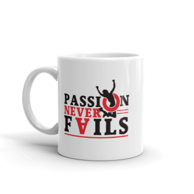 """Passion Never Fails"" Mug"