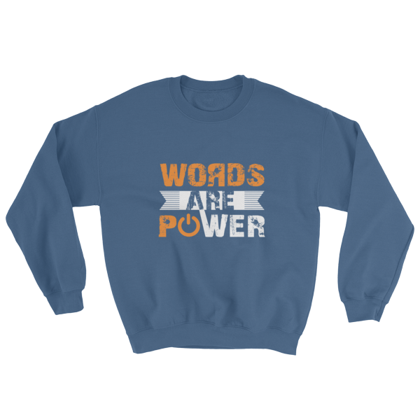 """Words Are Power"" Sweatshirt (Indigo Blue)"