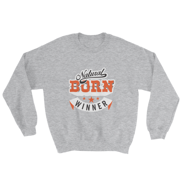 """Natural Born Winner"" Sweatshirt (Sport Grey)"
