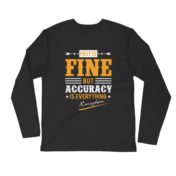"""""""Fast is Fine But Accuracy is Everything"""" (Xenophon) Long Sleeve T-Shirt (Black)"""