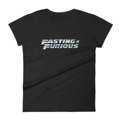 """Fasting & Furious"" Women's T-Shirt, Intermittent Fasting (IF) (Black)"
