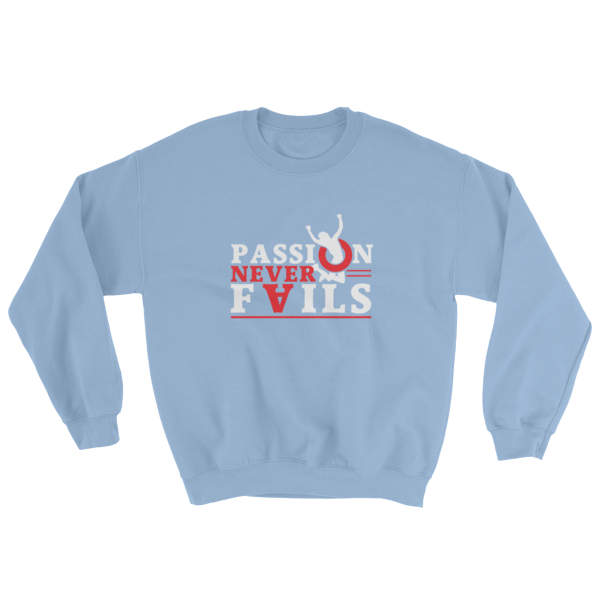 """Passion Never Fails"" Sweatshirt (Light Blue)"