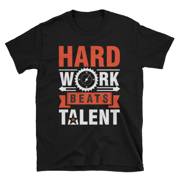 """Hard Work Beats Talent"" T-Shirt (Black)"