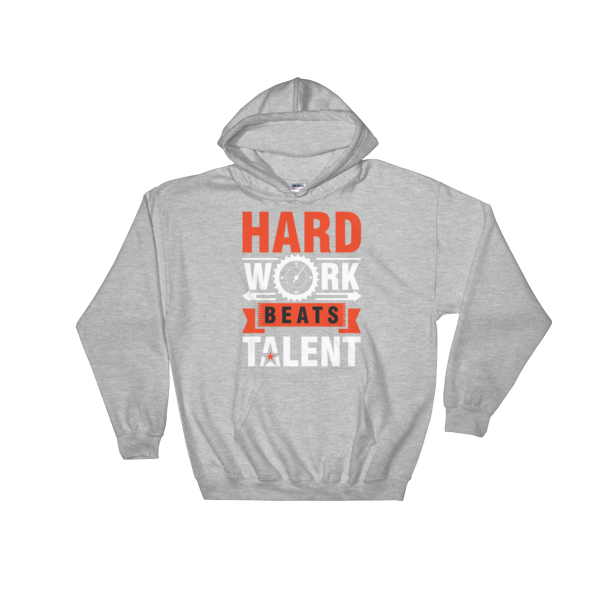 """Hard Work Beats Talent"" Hoodie (Sport Grey)"