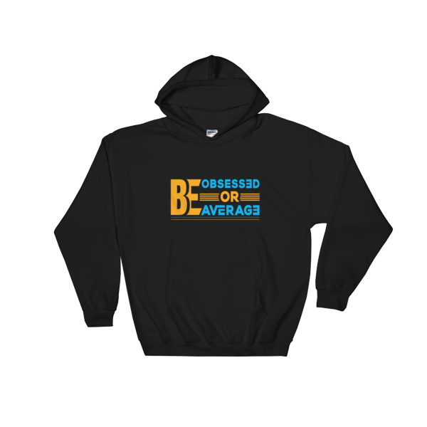 """Be Obsessed or Be Average"" Hoodie (Black)"