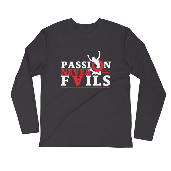 """Passion Never Fails"" Long Sleeve T-Shirt (Heavy Metal)"