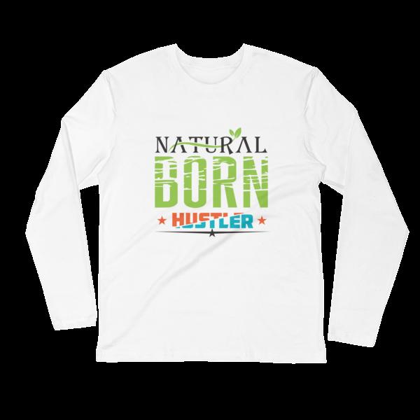 """""""Natural Born Hustler"""" Long Sleeve T-Shirt (White)"""
