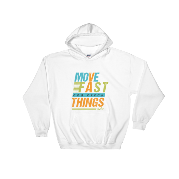 """Move Fast and Break Things"" Hoodie (White)"