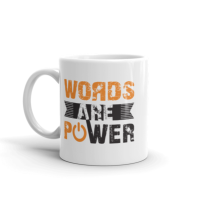 """Words are Power"" Mug"