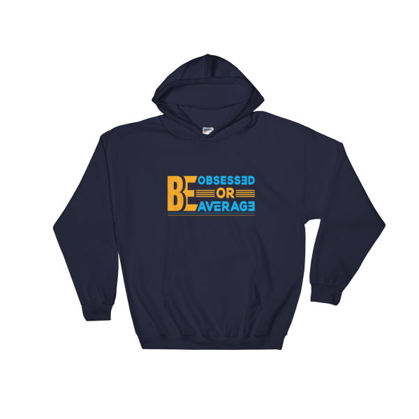 """Be Obsessed or Be Average"" Hoodie (Navy)"