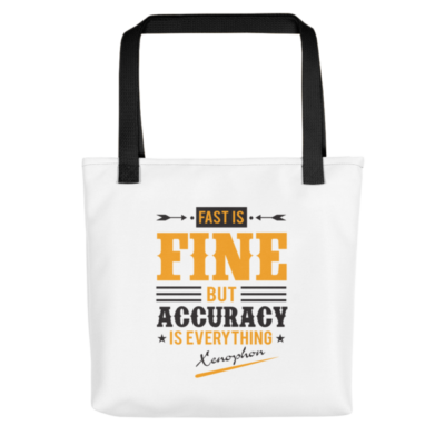 """Fast is Fine but Accuracy is Everything"" Tote Bag (Black Handle)"