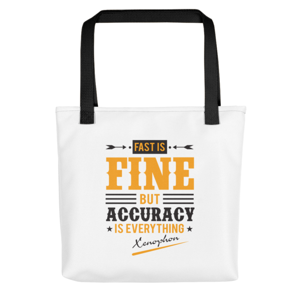"""""""Fast is Fine but Accuracy is Everything"""" Tote Bag (Black Handle)"""
