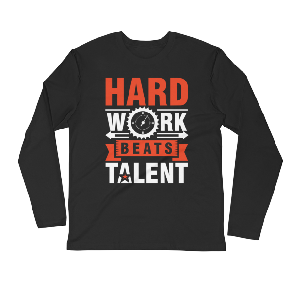 """Hard Work Beats Talent"" Long Sleeve T-Shirt (Black)"