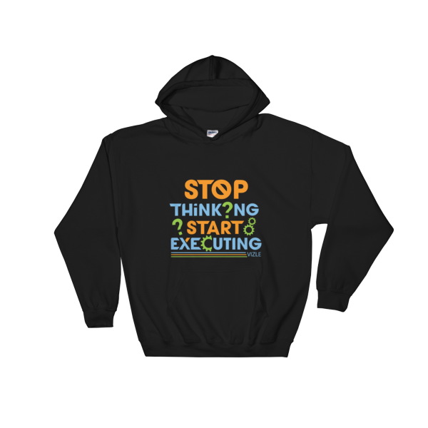 """Stop Thinking Start Executing"" Hoodie (Black)"