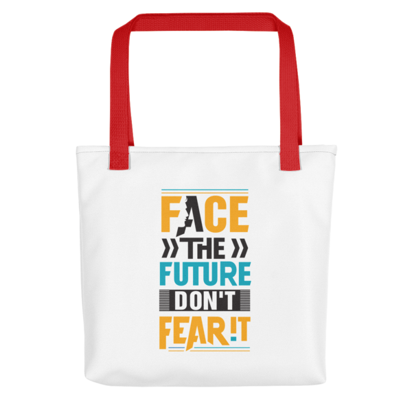 """""""Face the Future, Don't Fear It"""" Tote Bag (Red Handle)"""