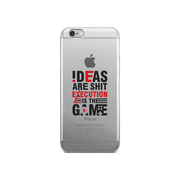 """Ideas are Shit, Execution is the Game"" iPhone Case"