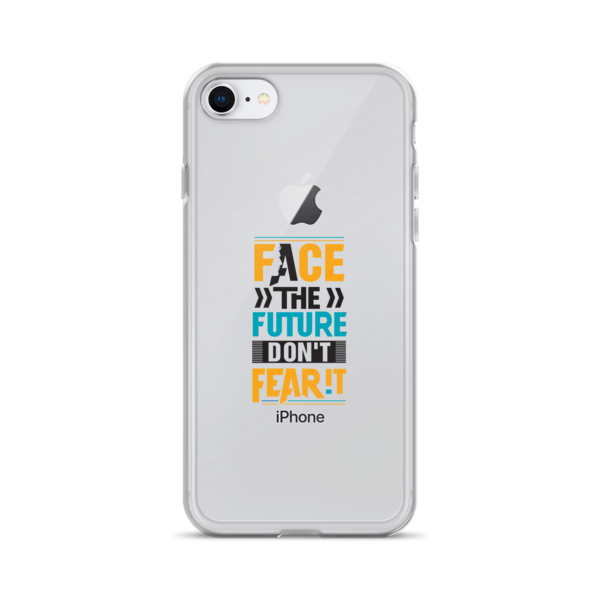 """Face the Future, Don't Fear It"" iPhone Case"