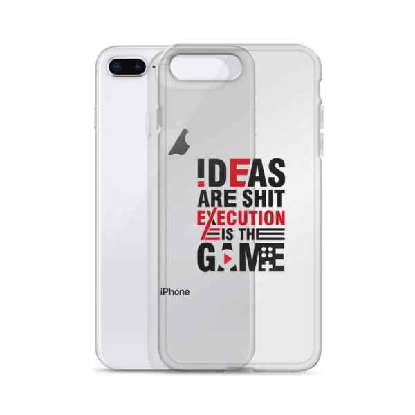 """""""Ideas are Shit, Execution is the Game"""" iPhone Case"""